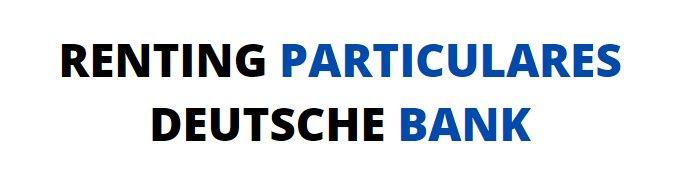 renting particulares deutsche bank