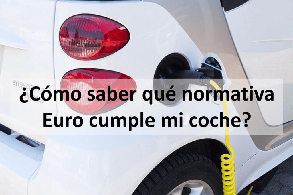 ¿Cómo saber qué normativa Euro cumple mi coche?