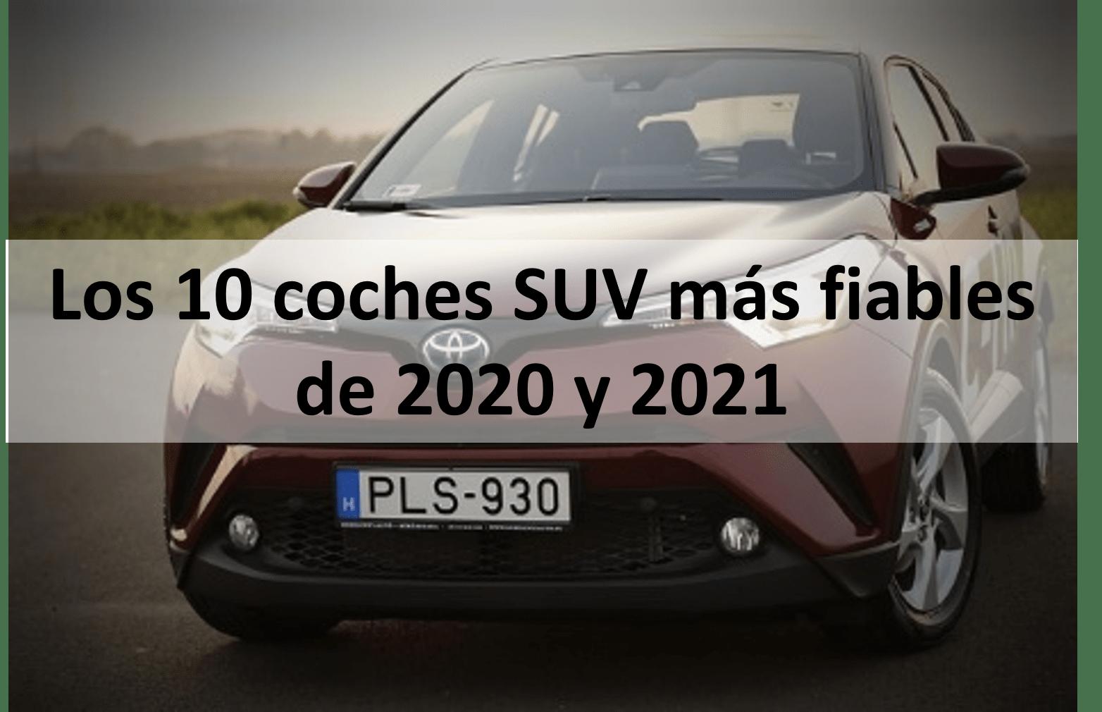 Los 10 coches SUV más fiables de 2020 y 2021