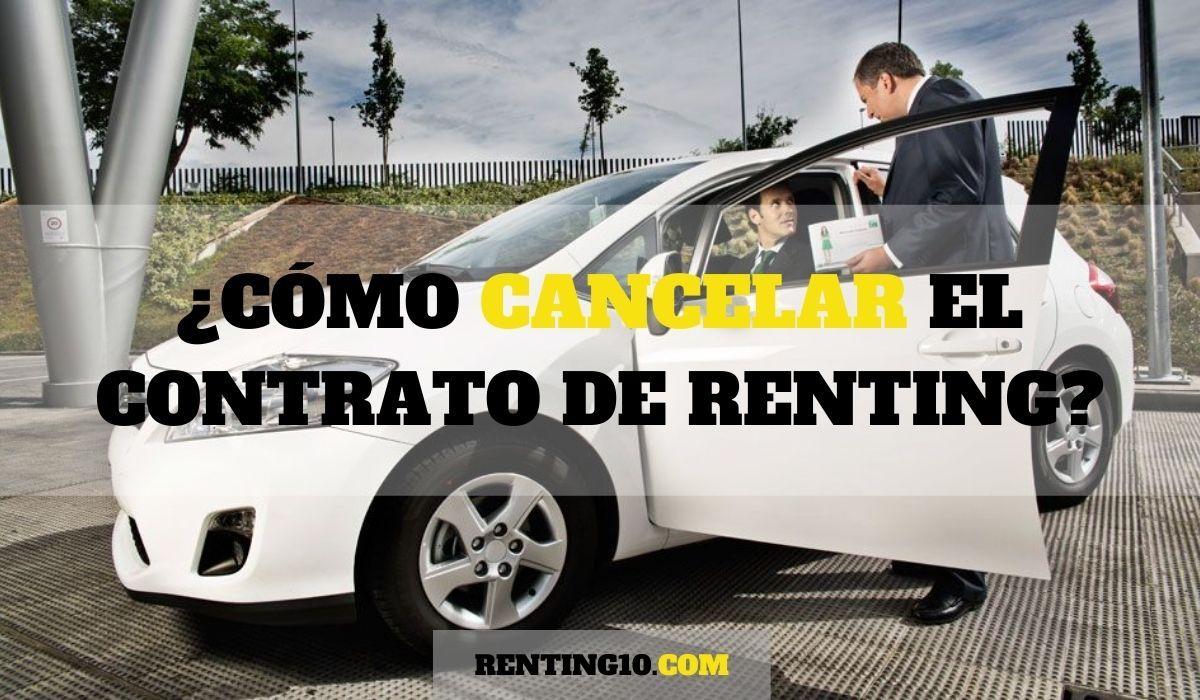 ¿Cómo cancelar el contrato de renting?
