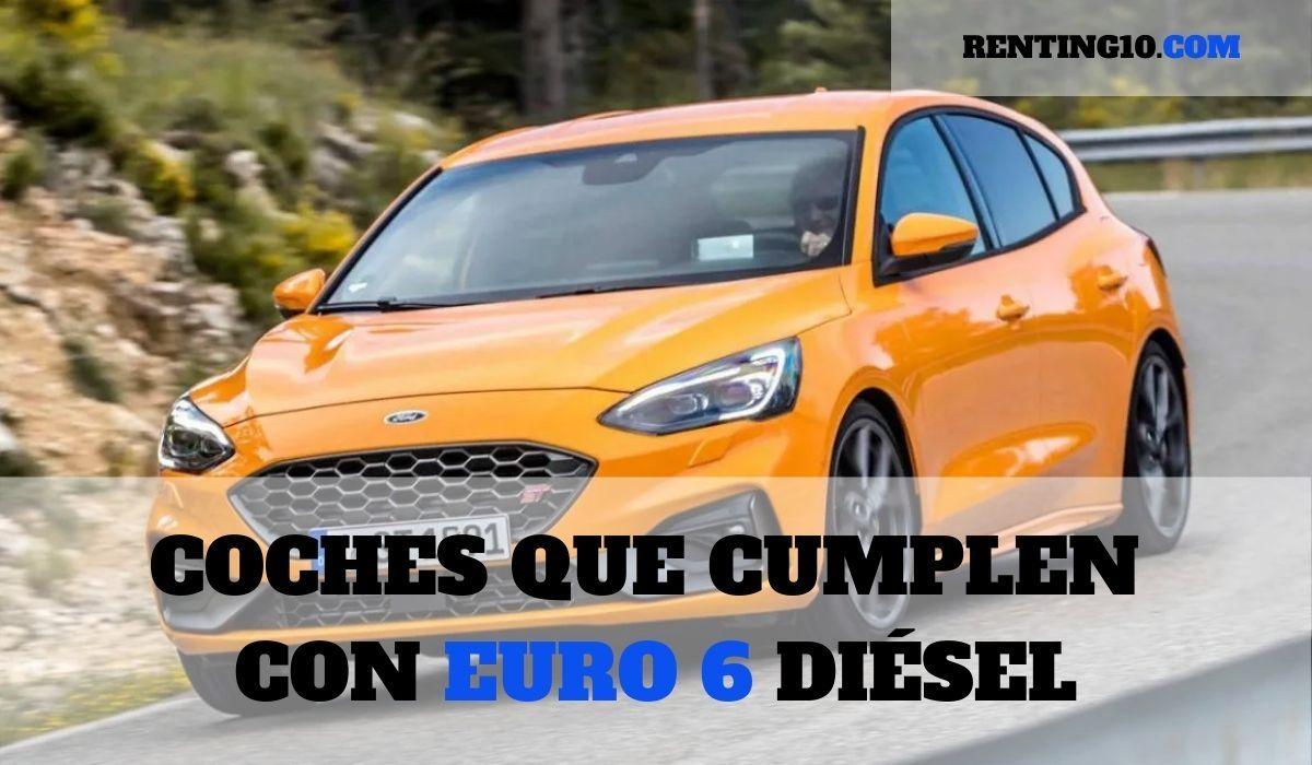 ¿Cuáles son los coches que cumplen con Euro 6 diésel?