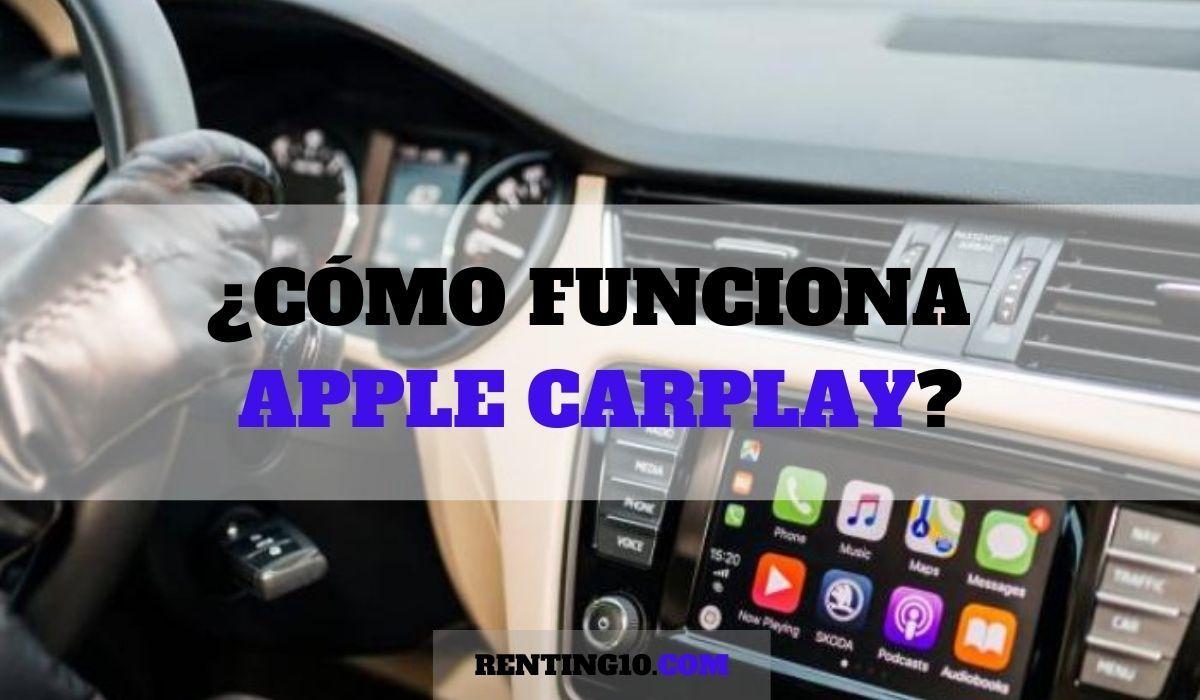 ¿Cómo funciona Apple CarPlay?