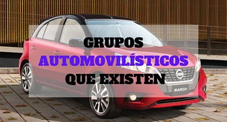 ¿Cuáles son los grupos automovilísticos que existen hoy en día?