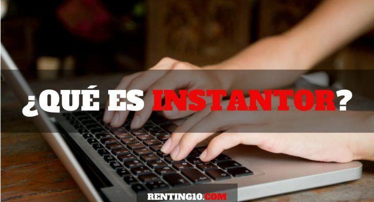 ¿Qué es Instantor?