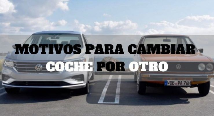 Motivos para cambiar coche por otro