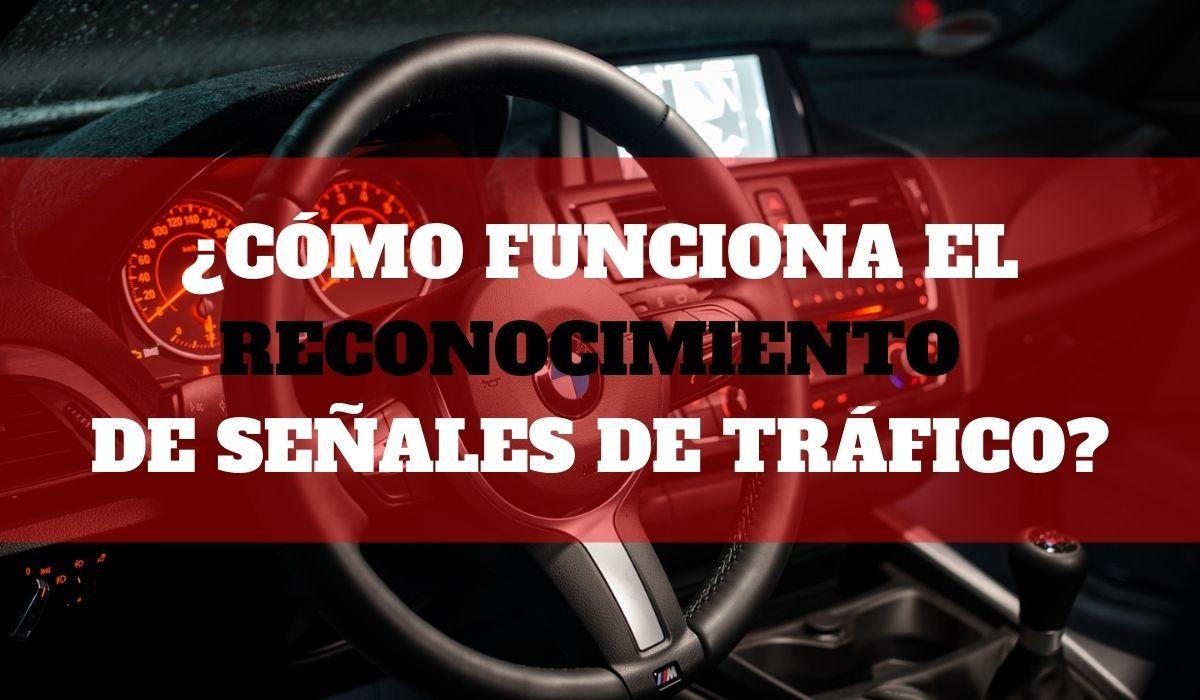 ¿Cómo funciona el reconocimiento de señales de tráfico?