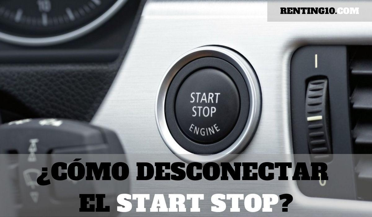 ¿Cómo desconectar el Start Stop?