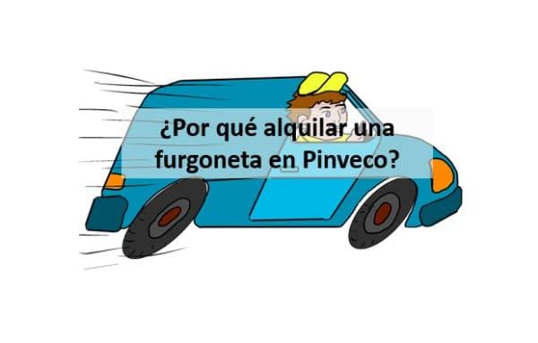 ¿Por qué alquilar una furgoneta en Pinveco?